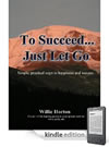 Buy To Succeed... Just Let Go at the Amazon.com Kindle Store